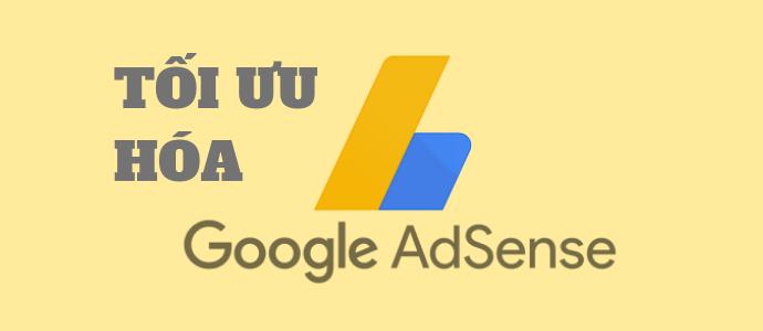 Hướng dẫn chi tiết cách tối ưu Google Adsense mới nhất 2020
